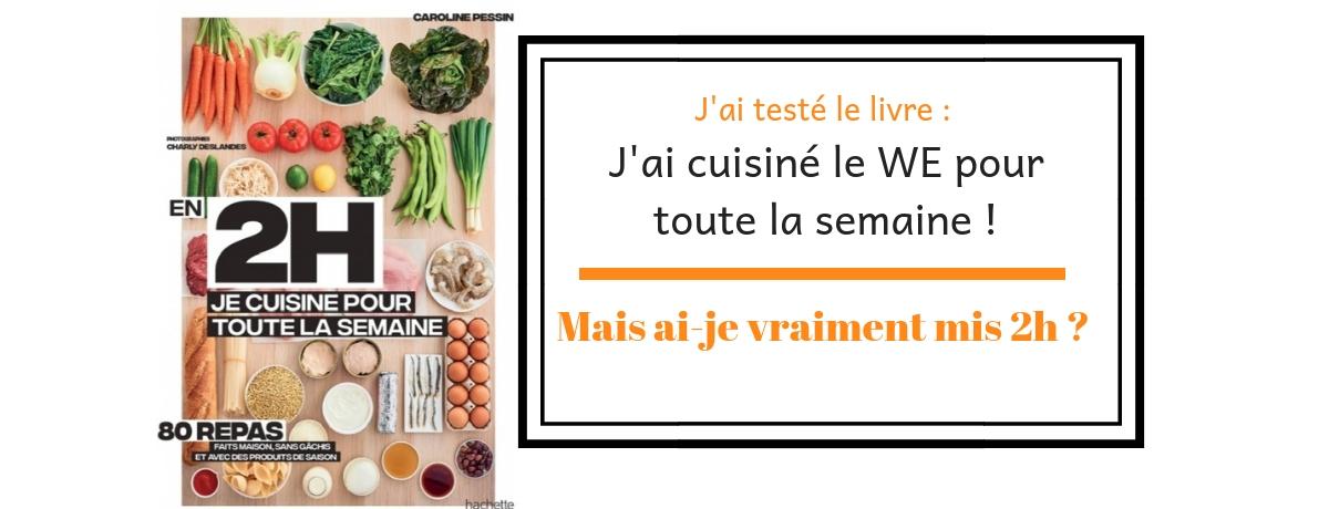 J Ai Teste Le Livre En 2h Je Cuisine Pour Toute La Semaine
